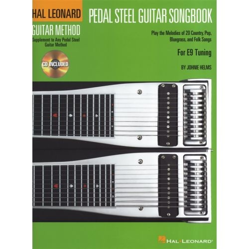 HAL LEONARD HAL LEONARD GUITAR METHOD PEDAL STEEL GUITAR SONGBOOK E9 TUNING + CD - PEDAL STEEL