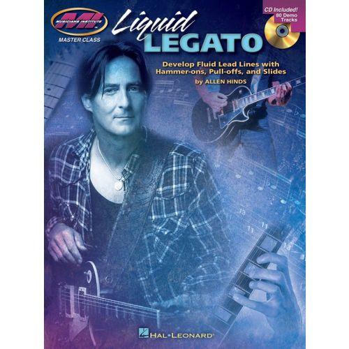HAL LEONARD MUSICIANS INSTITUTE LIQUID LEGATO FLUID LEAD LINES + CD - GUITAR