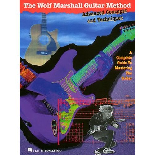 HAL LEONARD THE WOLF MARSHALL GUITAR METHOD ADVANCED CONCEPTS AND TECHNIQUES - GUITAR