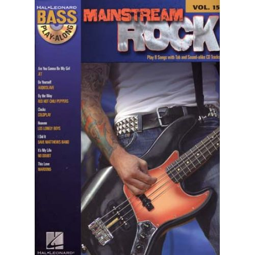 HAL LEONARD BASS PLAY ALONG VOL.15 - MAINSTREAM ROCK + CD - GUITAR TAB