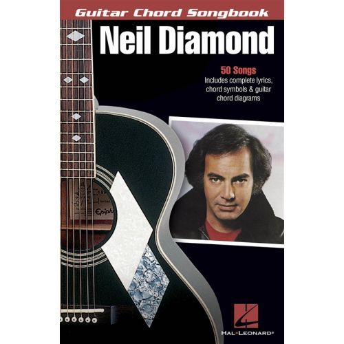 HAL LEONARD NEIL DIAMOND GUITAR CHORD SONGBOOK 50 HITS LYRICS AND CHORDS - GUITAR