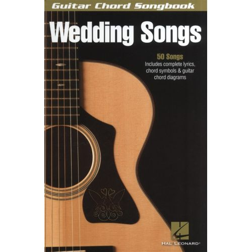 HAL LEONARD WEDDING SONGS GUITAR CHORD SONGBOOK- LYRICS AND CHORDS