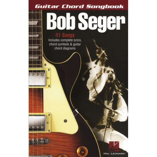 HAL LEONARD BOB SEGER GUITAR CHORD SONGBOOK- LYRICS AND CHORDS
