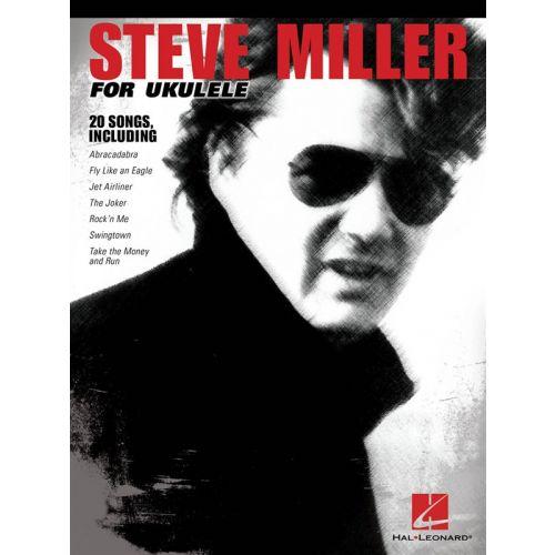 HAL LEONARD STEVE MILLER - STEVE MILLER FOR UKULELE - UKULELE