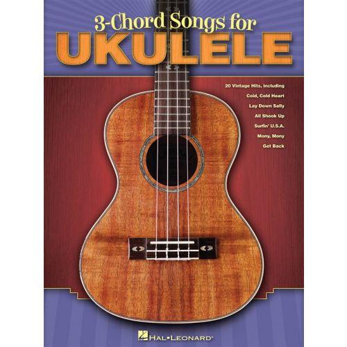 HAL LEONARD 3-CHORD SONGS FOR UKULELE - UKULELE