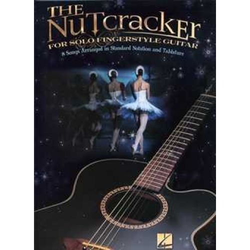 HAL LEONARD TCHAIKOVSKY - THE NUTCRACKER FOR SOLO FINGERSTYLE GUITAR - GUITAR