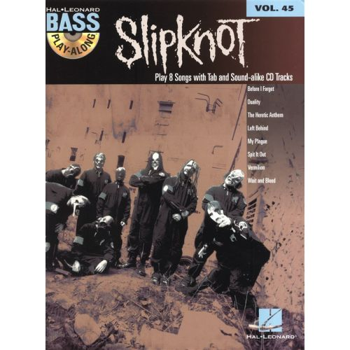 HAL LEONARD BASS PLAY ALONG VOLUME 45 - SLIPKNOT + CD - BASS GUITAR TAB