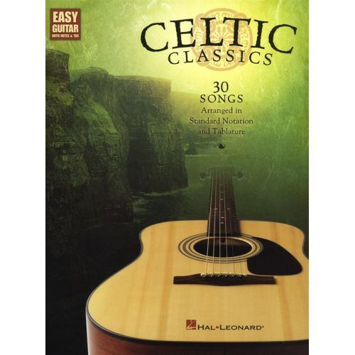 HAL LEONARD CELTIC CLASSICS EASY GUITAR WITH NOTES AND TAB 30 SONGS - GUITAR TAB