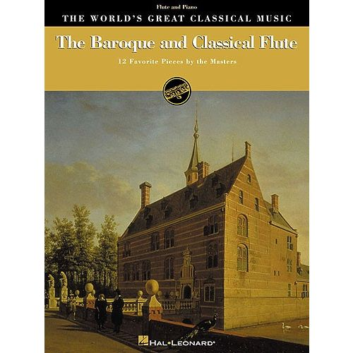 HAL LEONARD THE WORLD'S GREAT CLASSICAL MUSIC THE BAROQUE AND CLASSICAL FLUTE - FLUTE