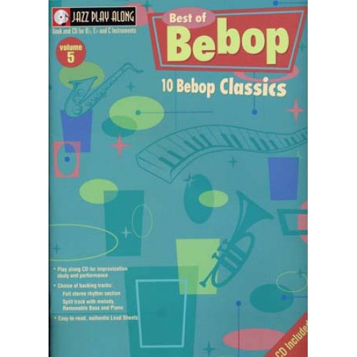 HAL LEONARD JAZZ PLAY ALONG VOL.05 10 BEBOP CLASSICS BB, EB, C INST. CD