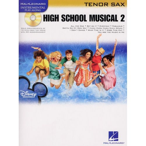 HAL LEONARD INSTRUMENTAL PLAY-ALONG HIGH SCHOOL MUSICAL 2 + CD - TENOR SAXOPHONE
