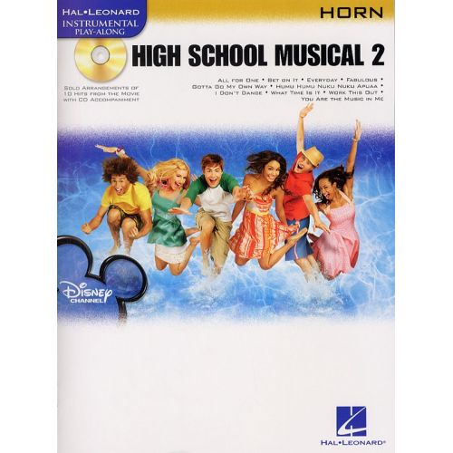 HAL LEONARD INSTRUMENTAL PLAY-ALONG HIGH SCHOOL MUSICAL 2 + CD - HORN
