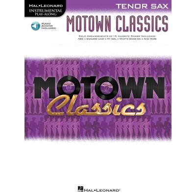 HAL LEONARD INSTRUMENTAL PLAY ALONG - MOTOWN CLASSICS TENOR SAX + AUDIO ONLINE - TENOR SAXOPHONE
