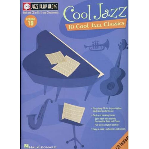 HAL LEONARD JAZZ PLAY ALONG VOL.19 10 COOL JAZZ CLASSICS BB, EB, C INST. CD