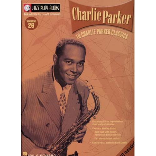 HAL LEONARD JAZZ PLAY ALONG VOL.26 CHARLIE PARKER BB, EB, C INST. CD