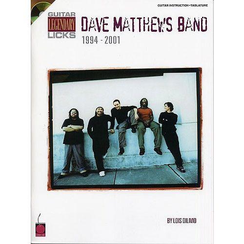CHERRY LANE GUITAR LEGENDARY LICKS DAVE MATTHEWS BAND 1994-2001 TAB + CD - GUITAR LICKS - GUITAR TAB