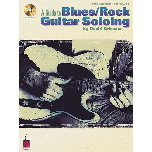 HAL LEONARD DAVID GRISSOM - A GUIDE TO BLUES/ROCK GUITAR SOLOING + CD - GUITAR