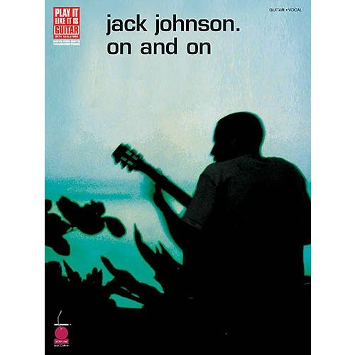 CHERRY LANE JOHNSON JACK PLAY IT LIKE IT IS GUITAR ON AND ON TAB/VCE- GUITAR TAB