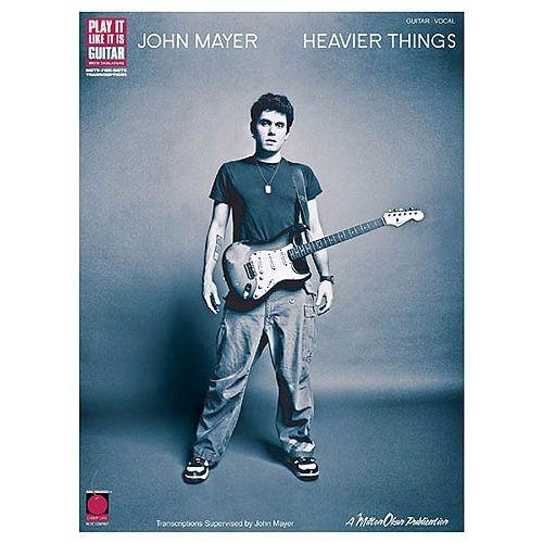 CHERRY LANE PLAY IT LIKE IT IS GUITAR JOHN MAYER HEAVIER THINGS - GUITAR TAB