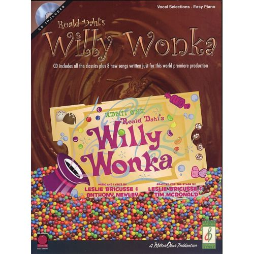 CHERRY LANE ROALD DAHL'S WILLY WONKA+ CD - EASY PIANO SONGBOOK - PVG