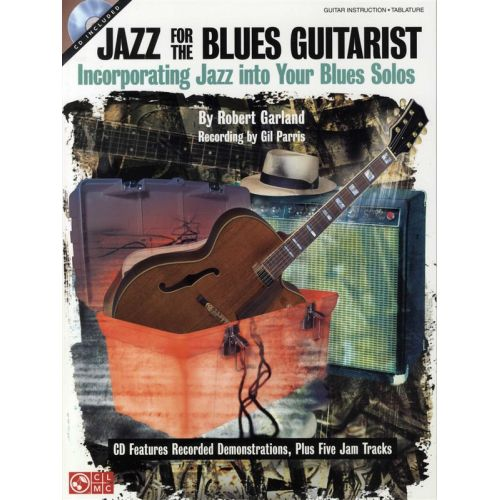 CHERRY LANE ROBERT GARLAND JAZZ FOR THE BLUES GUITARIST + CD - GUITAR TAB