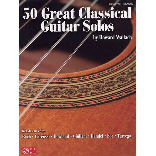 HAL LEONARD 50 GREAT CLASSICAL GUITAR SOLOS - GUITAR TAB