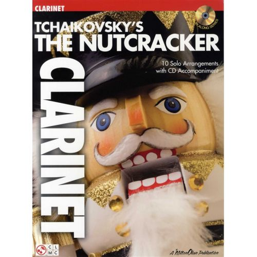 CHERRY LANE TCHAIKOVSKY'S THE NUTCRACKER + CD - CLARINET