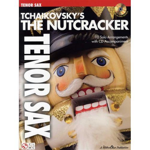 CHERRY LANE TCHAIKOVSKY'S THE NUTCRACKER + CD - TENOR SAXOPHONE