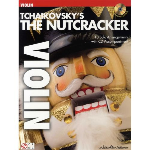 CHERRY LANE TCHAIKOVSKY'S THE NUTCRACKER + CD - VIOLIN