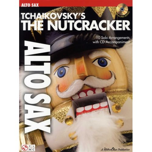 CHERRY LANE TCHAIKOVSKY -THE NUTCRACKER + CD - ALTO SAXOPHONE