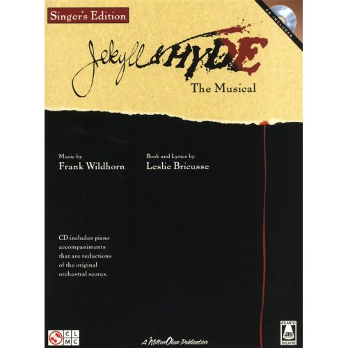 HAL LEONARD WILDHORN AND BRICUSSE JEKYLL AND HYDE THE MUSICAL SINGERS EDITION - VOICE
