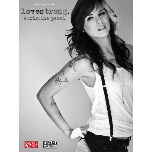 HAL LEONARD PERRI CHRISTINA LOVESTRONG PVG ARTIST SONGBOOK - PVG