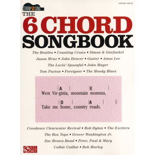 HAL LEONARD THE 6 CHORD SONGBOOK - STRUM AND SING - LYRICS AND CHORDS