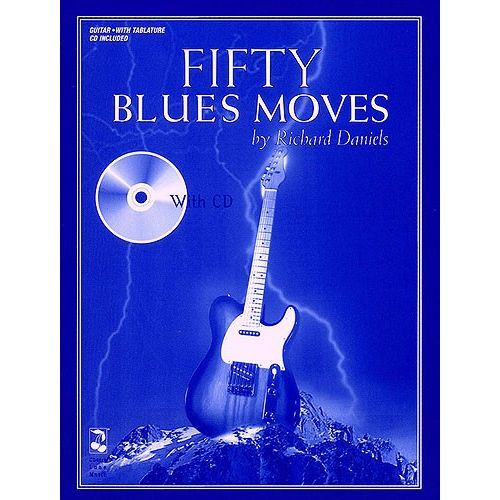 CHERRY LANE RICHARD DANIELS - FIFTY BLUES MOVES + CD - GUITAR TAB