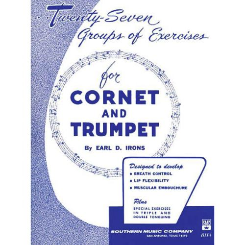 SOUTHERN MUSIC COMPANY EARL IRONS TWENTY-SEVEN (27) GROUPS OF EXERCISES FOR TRUMPET