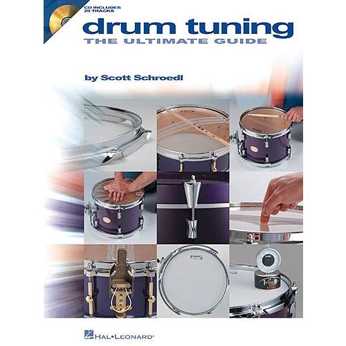 HAL LEONARD SCOTT SCHROEDL DRUM TUNING THE ULTIMATE GUIDE DRUMS - DRUMS