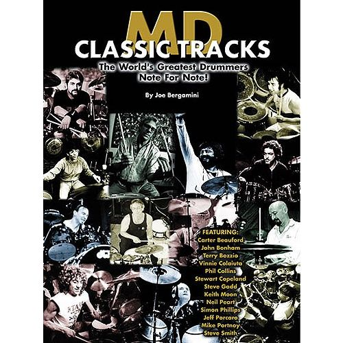 HAL LEONARD BERGAMINI JOE - MD CLASSIC TRACKS - THE WORLD'S GREATEST DRUMMERS NOTE FOR NOTE - DRUMS