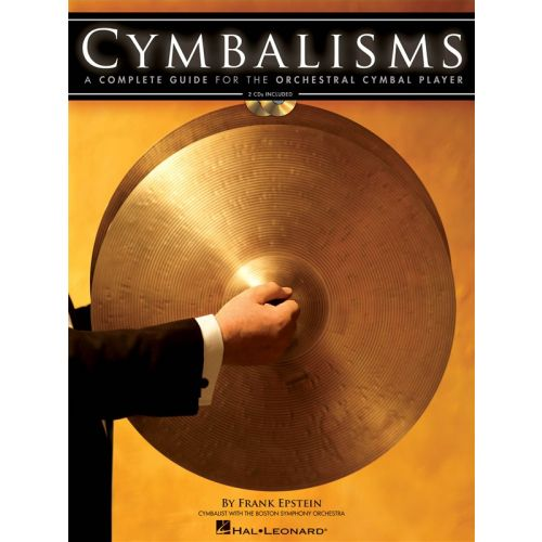 HAL LEONARD CYMBALISMS-A COMPLETE GUIDE FOR THE ORCHESTRAL CYMBAL PLAYER- PERCUSSION
