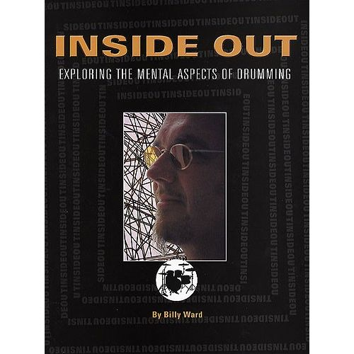 HAL LEONARD INSIDE OUT EXPLORING THE MENTAL ASPECTS OF DRUMMING DRUMS -