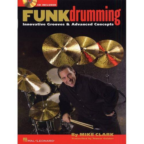 HAL LEONARD MIKE CLARK FUNK DRUMMING DRUMS + CD - DRUMS