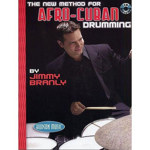 HAL LEONARD JIMMY BRANLY THE NEW METHOD FOR AFRO-CUBAN DRUMMNIG DRUMS + CD - DRUMS