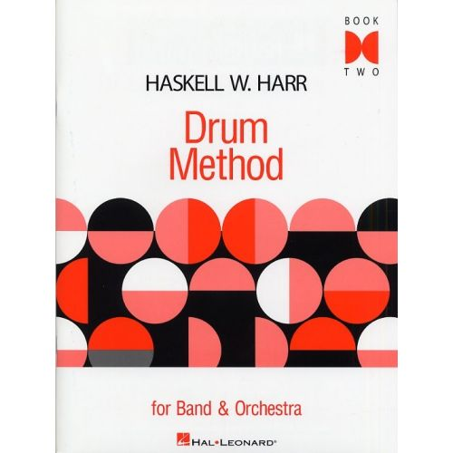 HAL LEONARD HASKELL W. HARR DRUM METHOD FOR BAND AND ORCHESTRA BOOK TWO DRUMS - PERCUSSION