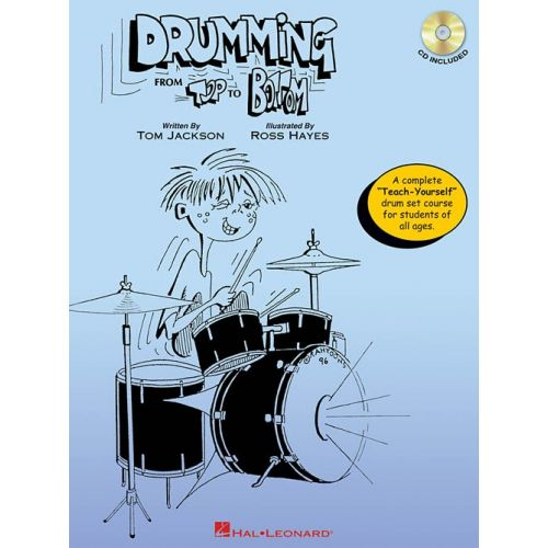 HAL LEONARD TOM JACKSON DRUMMING FROM TOP TO BOTTOM DRUMS - DRUMS