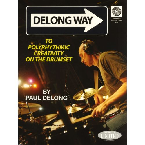 HUDSON MUSIC DELONG PAUL - DELONG WAY TO POLYRHYTHMIC CREATIVITY ON THE DRUMSET - DRUMS