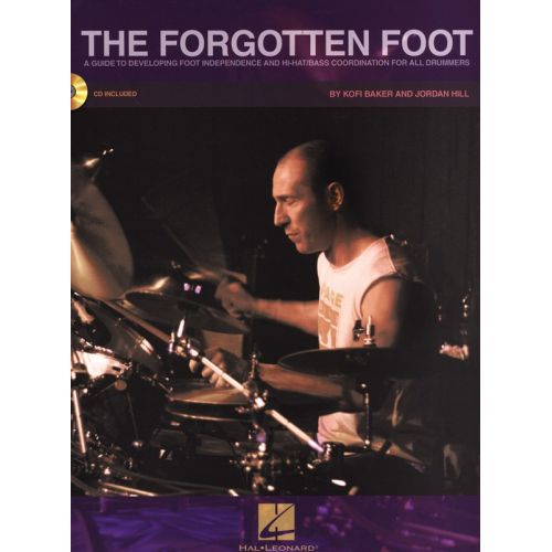 HAL LEONARD THE FORGOTTEN FOOT GUIDE TO DEVELOPING FOOT INDEPENDENCE DRUMS + CD - DRUMS