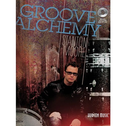 HUDSON MUSIC STANTON MOORE GROOVE ALCHEMY DRUMS + CD - DRUMS