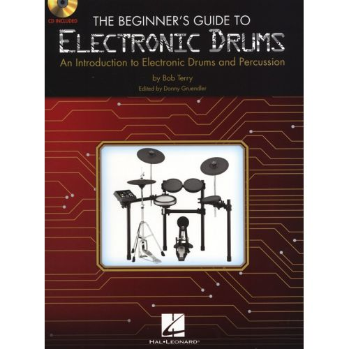 HAL LEONARD TERRY BOB THE BEGINNER'S GUIDE TO ELECTRONIC DRUMS + CD - DRUMS