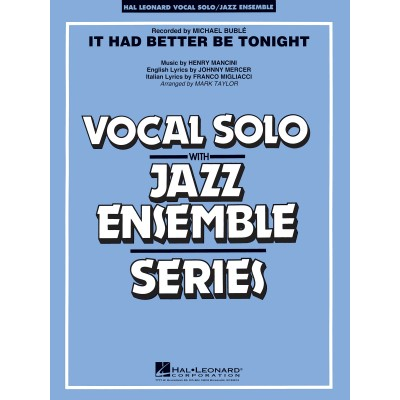 HAL LEONARD MANCINI HENRY - IT HAD BETTER BE TONIGHT - VOCAL SOLO / JAZZ ENSEMBLE SERIES