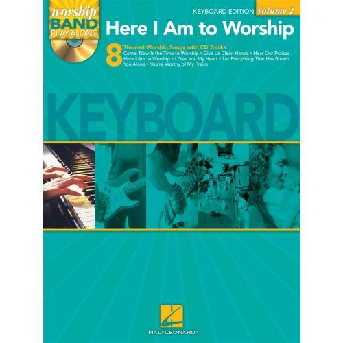 HAL LEONARD WORSHIP BAND PLAYALONG VOLUME 2 HERE I AM TO WORSHIP - KEYBOARD