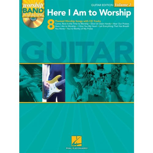 HAL LEONARD WORSHIP BAND PLAYALONG VOLUME 2 - HERE I AM TO WORSHIP GUITAR EDITION - GUITAR